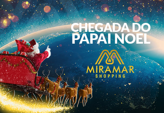 CHEGADA DO PAPAI NOEL NO MIRAMAR SHOPPING
